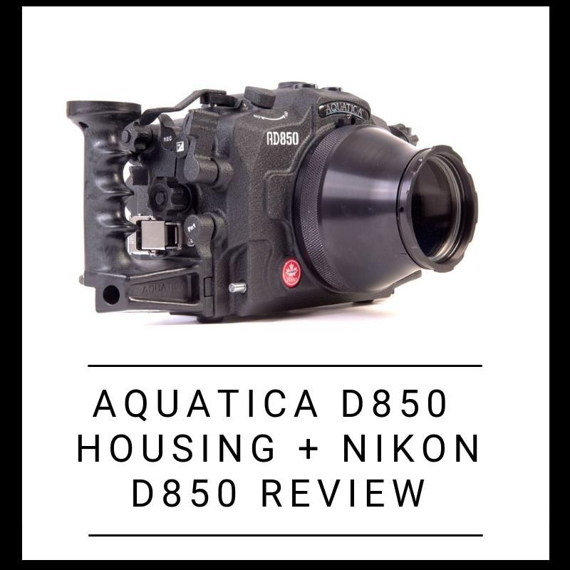 Aquatica AD850 Housing/Nikon D850 review